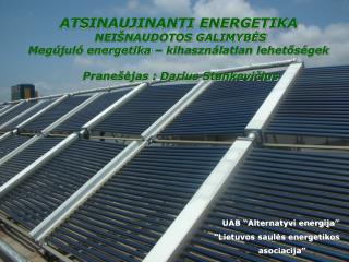 """UAB """"Alternatyvi energija"""" """"Lietuvos saulės energetikos     asociacija"""""""