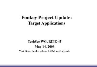 Fonkey Project Update: Target Applications