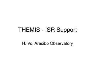 THEMIS - ISR Support
