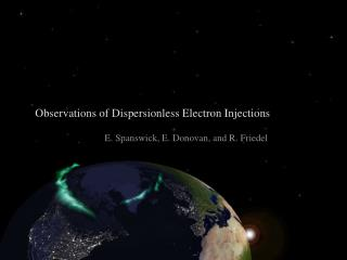 Observations of Dispersionless Electron Injections