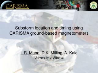 Substorm location and timing using CARISMA ground-based magnetometers