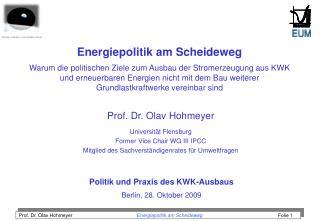 Prof. Dr. Olav Hohmeyer Universität Flensburg Former Vice Chair WG III IPCC