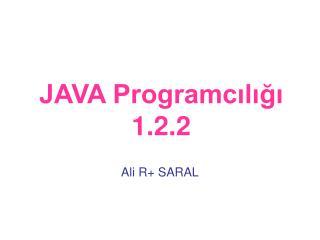 JAVA Programcılığı 1.2.2