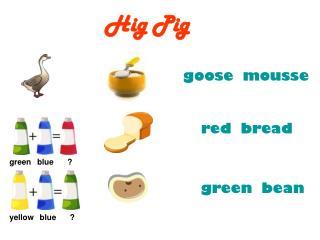 Hig Pig