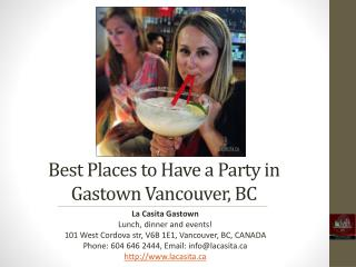 Best Places to Have a Party in Gastown Vancouver BC