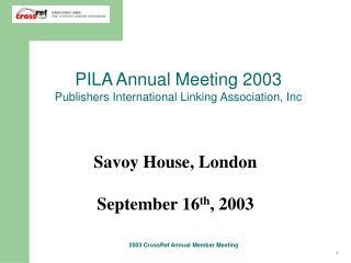 PILA Annual Meeting 2003 Publishers International Linking Association, Inc