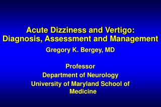 Acute Dizziness and Vertigo: Diagnosis, Assessment and Management