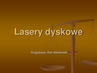 Lasery dyskowe