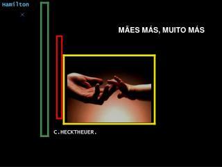 MÃES MÁS, MUITO MÁS