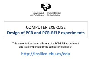 COMPUTER EXERCISE  Design of PCR and PCR-RFLP experiments