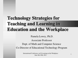Technology Strategies for Teaching and Learning in Education and the Workplace