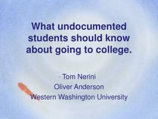 What undocumented students should know about going to college.