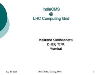 IndiaCMS  @ LHC Computing Grid