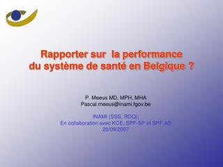 Rapporter sur  la performance  du système de santé en Belgique ?