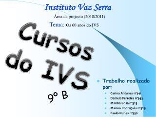 Tema:  Os 60 anos do IVS