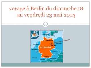 voyage � Berlin du dimanche 18 au vendredi 23 mai 2014