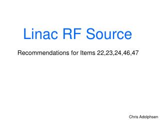 Linac RF Source