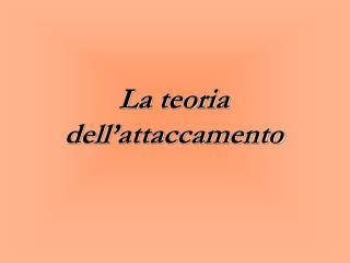 La teoria dell�attaccamento
