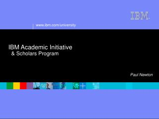 IBM Academic Initiative   & Scholars Program