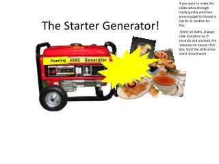 The Starter Generator!