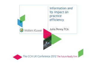 Information and its impact on practice efficiency Julia Penny FCA