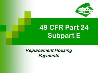 49 CFR Part 24 Subpart E