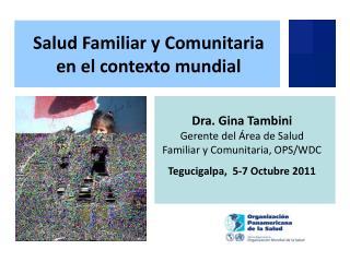 Dra. Gina Tambini Gerente del Área de Salud Familiar y Comunitaria, OPS/WDC