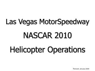 Las Vegas  MotorSpeedway NASCAR  2010 Helicopter Operations