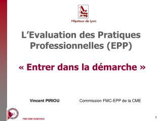 L'Evaluation des Pratiques Professionnelles (EPP)  «  Entrer dans la démarche »