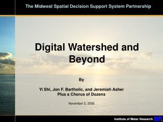 Digital Watershed and Beyond