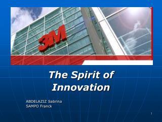 The Spirit of  Innovation ABDELAZIZ Sabrina SAMPO Franck