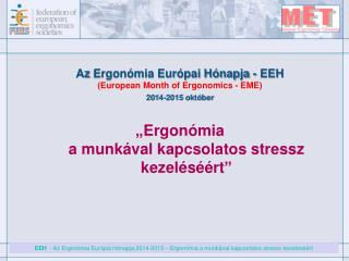 A z  Ergonómia Európai Hónapja - EEH ( European  Month of  Ergonomics  - EME)