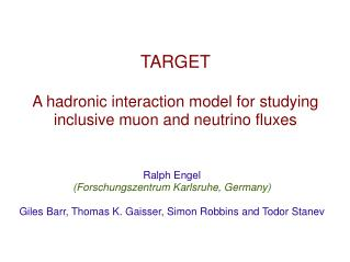 TARGET A hadronic interaction model for studying inclusive muon and neutrino fluxes
