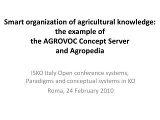 Smart organization of agricultural knowledge:  the example of  the AGROVOC Concept Server