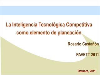 La Inteligencia Tecnol�gica Competitiva como elemento de planeaci�n