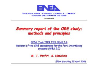 Summary report of the ORE study; methods and principles EFDA Task TW4 TSS SEA2.1 A