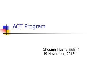 ACT Program