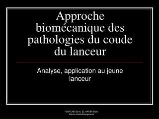 Approche biomécanique des pathologies du coude du lanceur