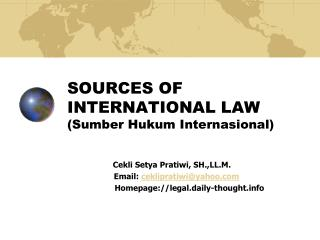 SOURCES OF INTERNATIONAL LAW  (Sumber Hukum Internasional)