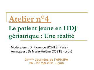 Atelier n°4 Le patient jeune en HDJ gériatrique: Une réalité