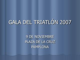 GALA DEL TRIATLÓN 2007