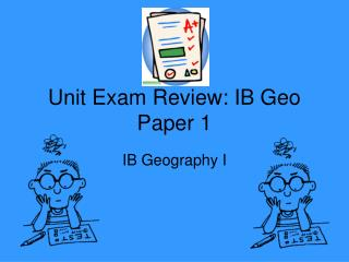 Unit Exam Review: IB Geo Paper 1