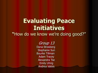 "Evaluating Peace Initiatives "" How do we know we're doing good?"""