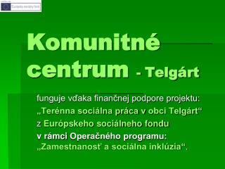 Komunitné centrum  -  Telgárt