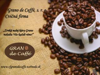 Grano de Caffé , s. r. o.  Cvičná firma