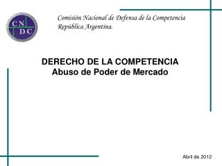 Comisión Nacional de Defensa de la Competencia República Argentina.