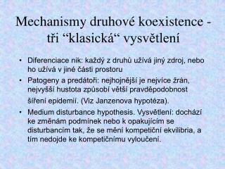 """Mechanismy druhové koexistence - tři """"klasick á"""" vysvětlení"""