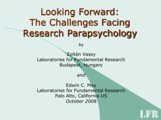Looking Forward: The Challenges Facing Research Parapsychology