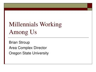 Millennials Working  Among Us