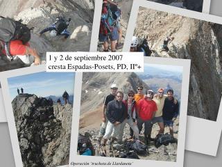 1 y 2 de septiembre 2007 cresta Espadas-Posets, PD, IIº+